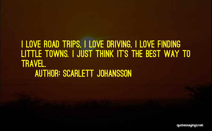 Travel The Road Quotes By Scarlett Johansson