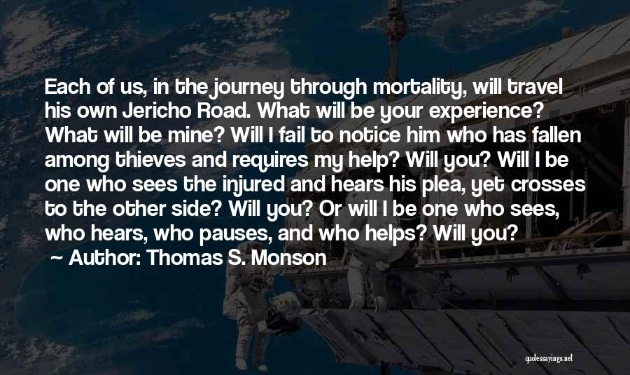 Travel The Road Quotes By Thomas S. Monson