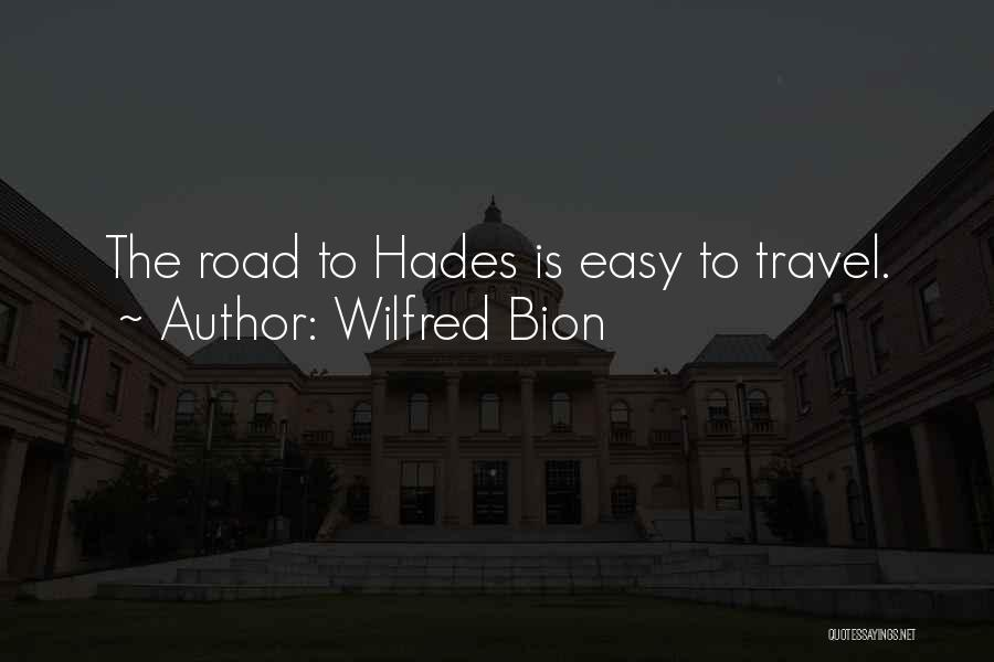 Travel The Road Quotes By Wilfred Bion