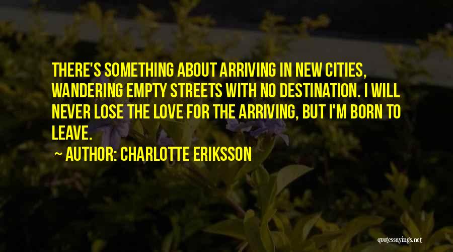 Travel With Love Quotes By Charlotte Eriksson