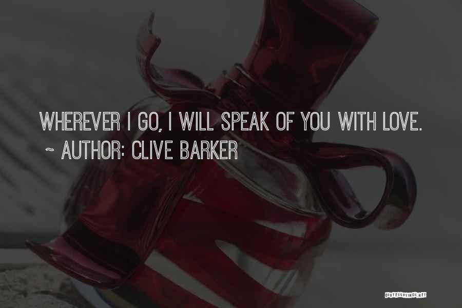Travel With Love Quotes By Clive Barker