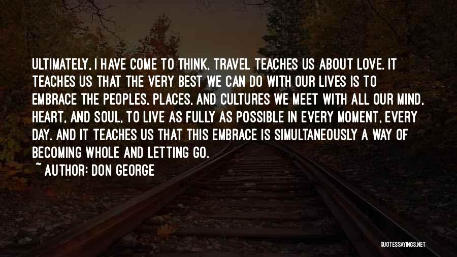 Travel With Love Quotes By Don George