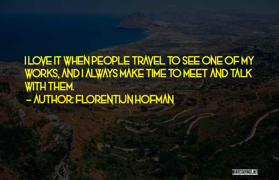 Travel With Love Quotes By Florentijn Hofman