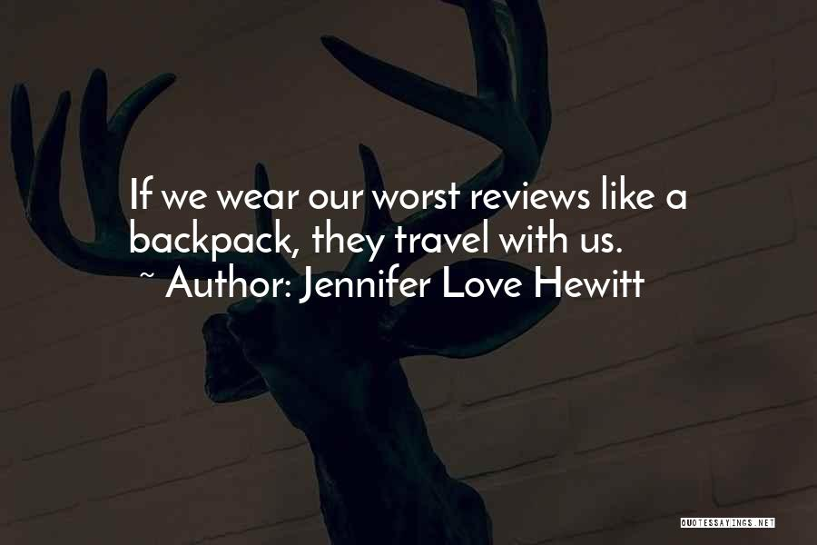 Travel With Love Quotes By Jennifer Love Hewitt