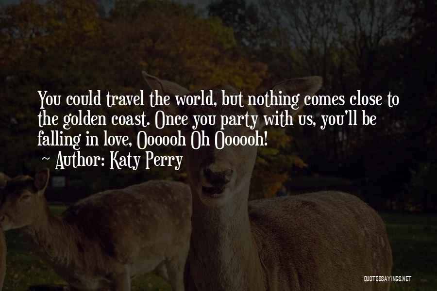 Travel With Love Quotes By Katy Perry