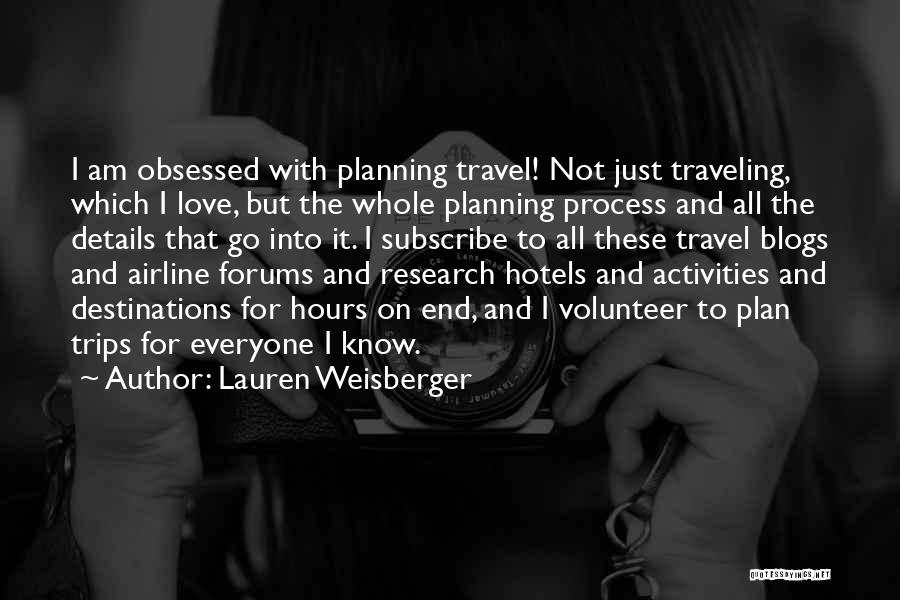 Travel With Love Quotes By Lauren Weisberger