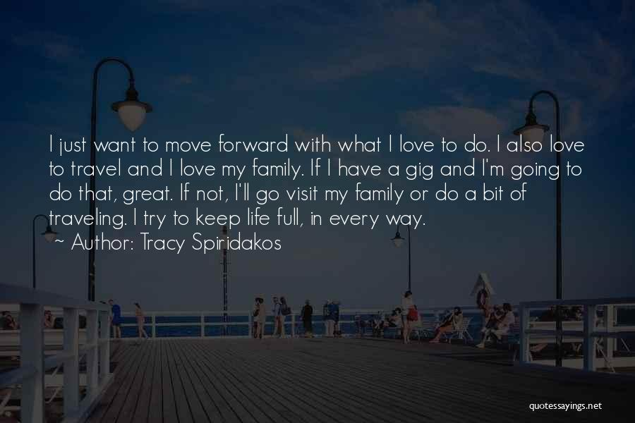 Travel With Love Quotes By Tracy Spiridakos