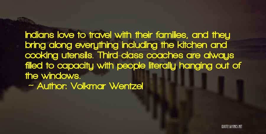 Travel With Love Quotes By Volkmar Wentzel