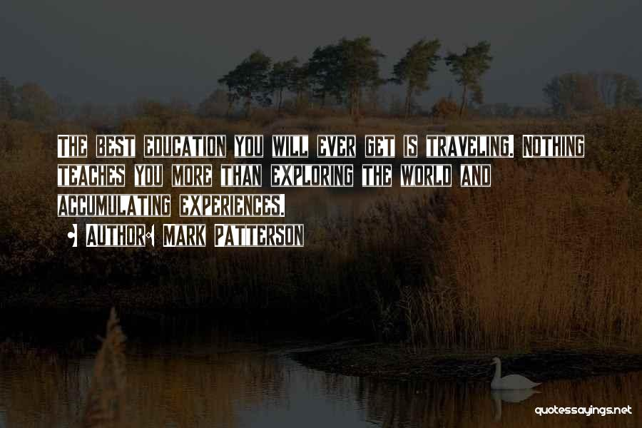 Traveling And Education Quotes By Mark Patterson