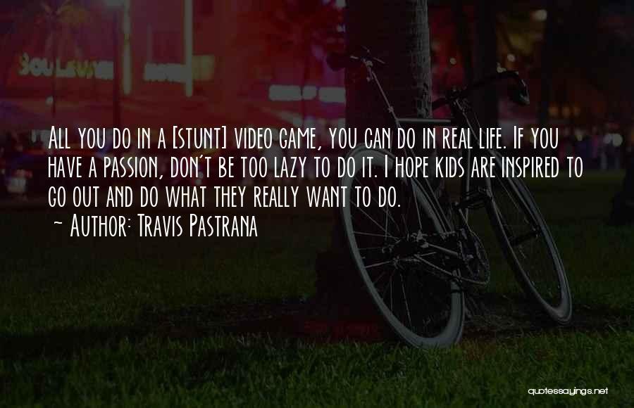 Travis Pastrana Quotes 1064403