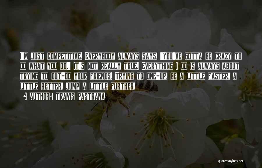 Travis Pastrana Quotes 1162163