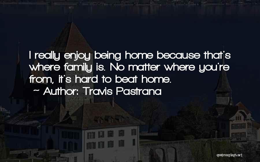 Travis Pastrana Quotes 1328105