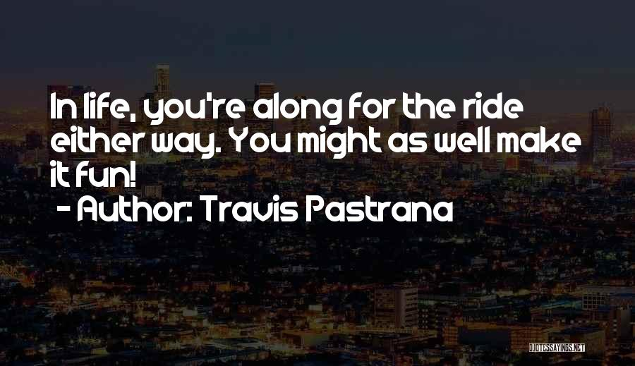 Travis Pastrana Quotes 1805333