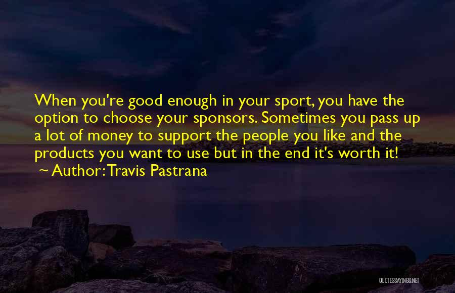 Travis Pastrana Quotes 461564