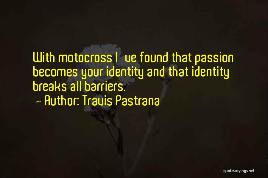 Travis Pastrana Quotes 474268