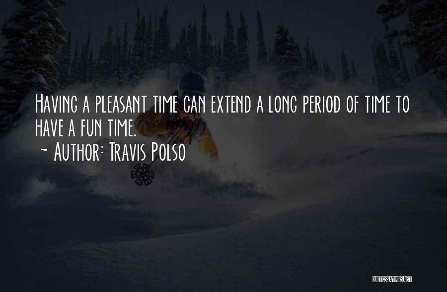 Travis Polso Quotes 1442478