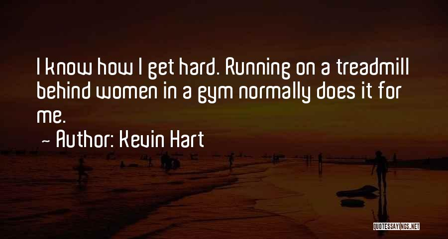Treadmills Quotes By Kevin Hart
