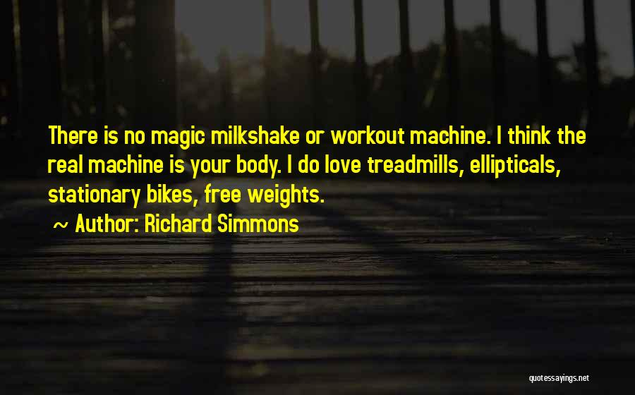 Treadmills Quotes By Richard Simmons