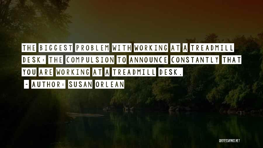 Treadmills Quotes By Susan Orlean