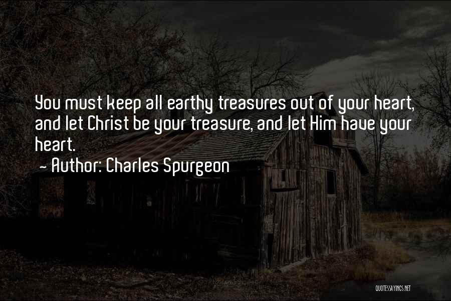 Treasure And Heart Quotes By Charles Spurgeon