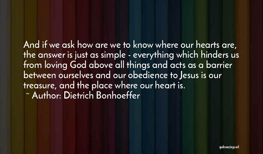 Treasure And Heart Quotes By Dietrich Bonhoeffer