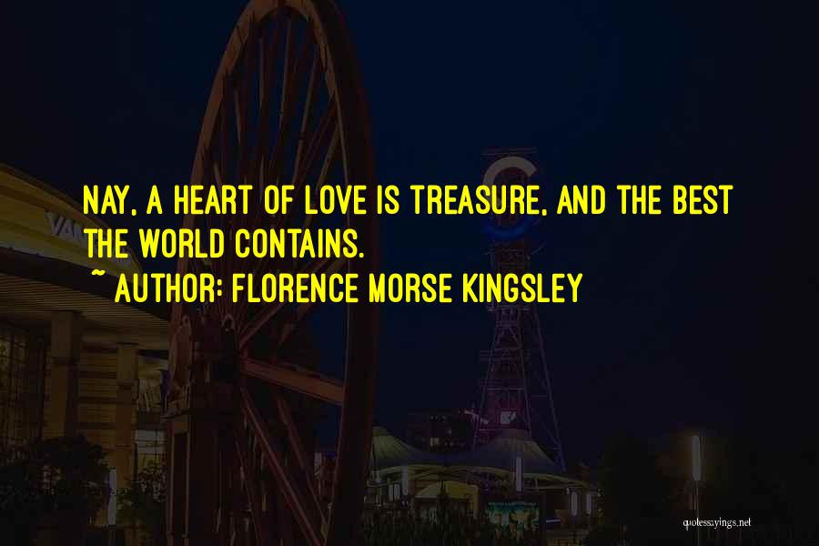 Treasure And Heart Quotes By Florence Morse Kingsley