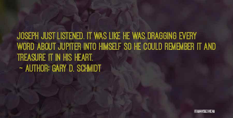 Treasure And Heart Quotes By Gary D. Schmidt