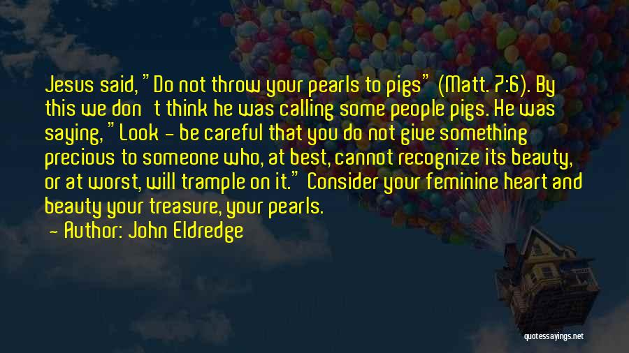 Treasure And Heart Quotes By John Eldredge