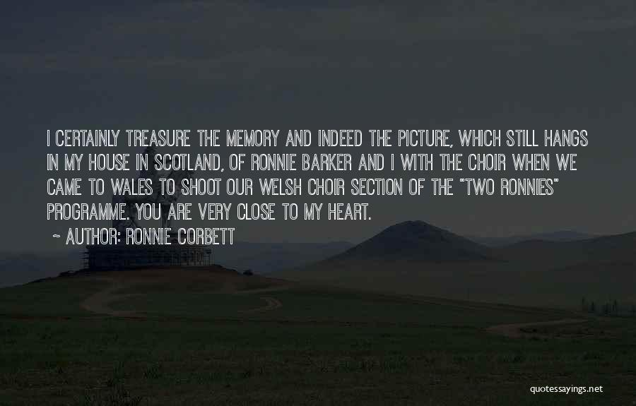 Treasure And Heart Quotes By Ronnie Corbett
