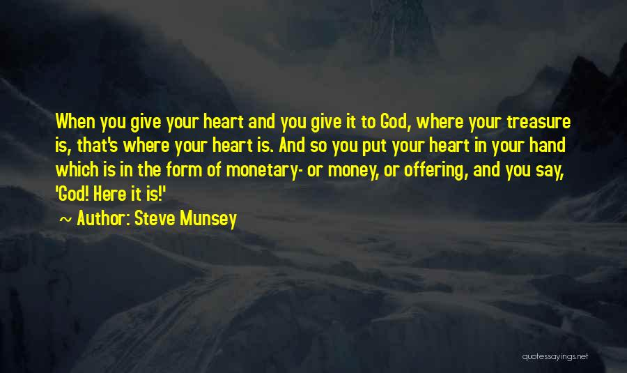 Treasure And Heart Quotes By Steve Munsey