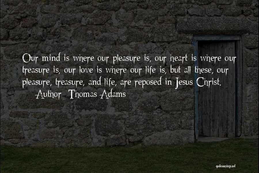 Treasure And Heart Quotes By Thomas Adams