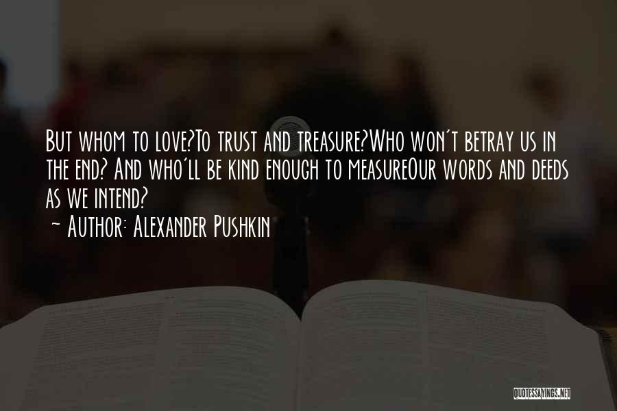 Treasure And Love Quotes By Alexander Pushkin