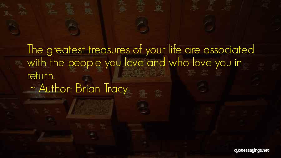 Treasure And Love Quotes By Brian Tracy