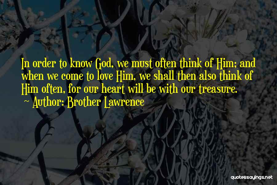 Treasure And Love Quotes By Brother Lawrence
