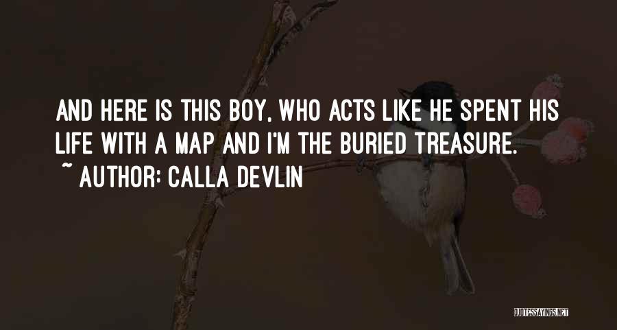 Treasure And Love Quotes By Calla Devlin