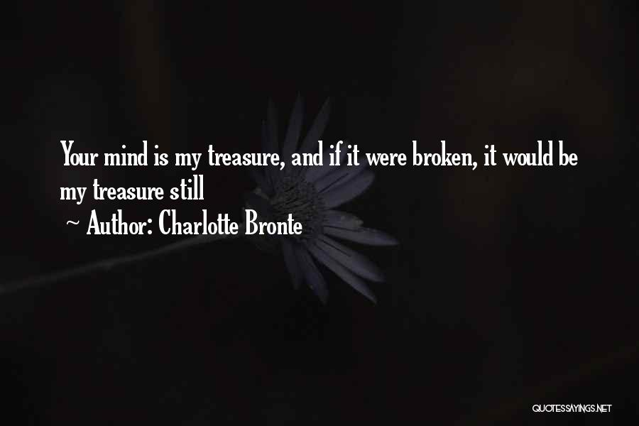 Treasure And Love Quotes By Charlotte Bronte