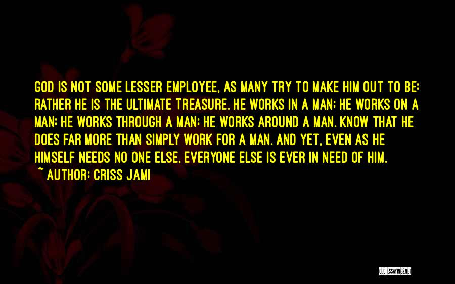Treasure And Love Quotes By Criss Jami