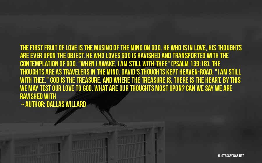 Treasure And Love Quotes By Dallas Willard