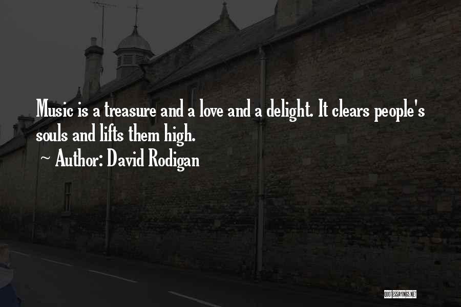 Treasure And Love Quotes By David Rodigan