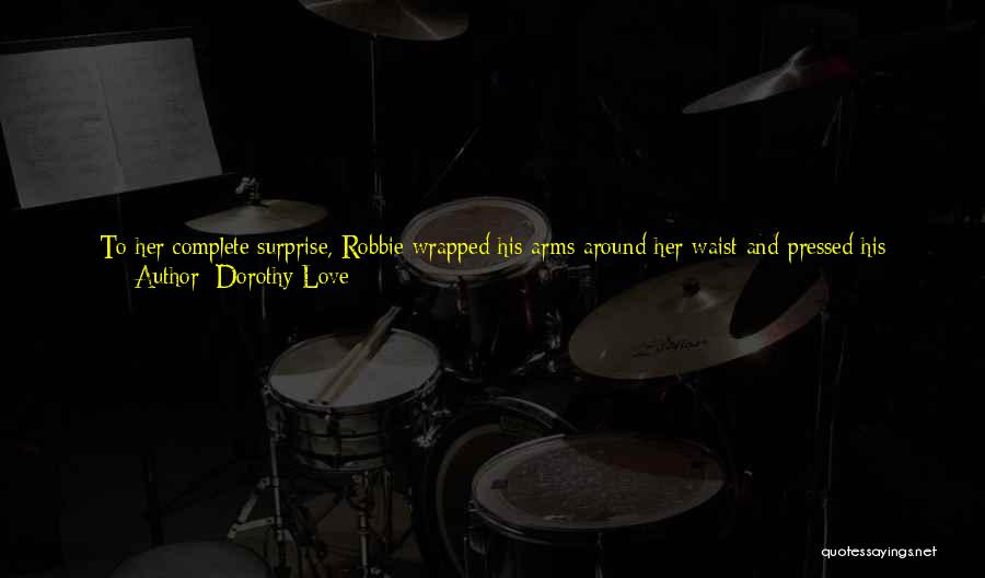 Treasure And Love Quotes By Dorothy Love