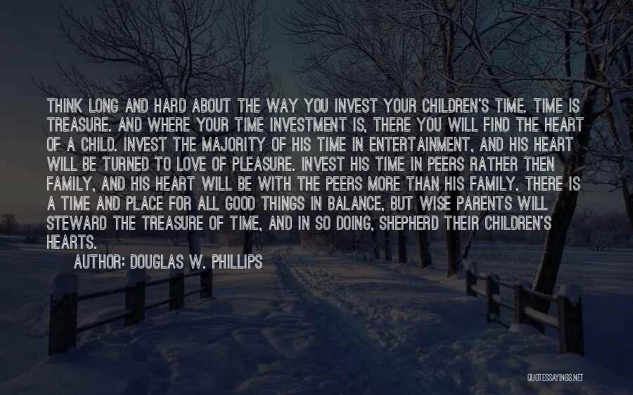Treasure And Love Quotes By Douglas W. Phillips