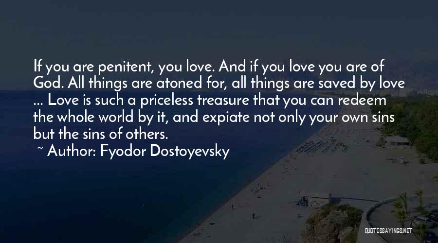 Treasure And Love Quotes By Fyodor Dostoyevsky