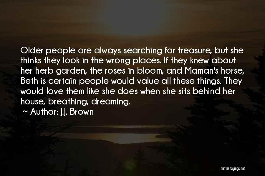 Treasure And Love Quotes By J.J. Brown