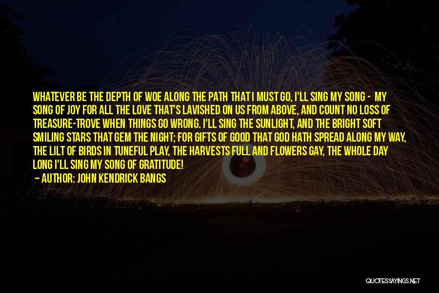 Treasure And Love Quotes By John Kendrick Bangs