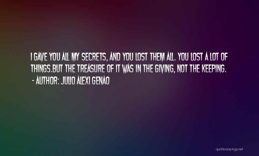 Treasure And Love Quotes By Julio Alexi Genao