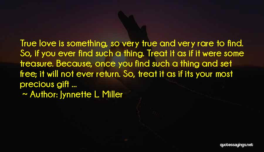 Treasure And Love Quotes By Jynnette L. Miller
