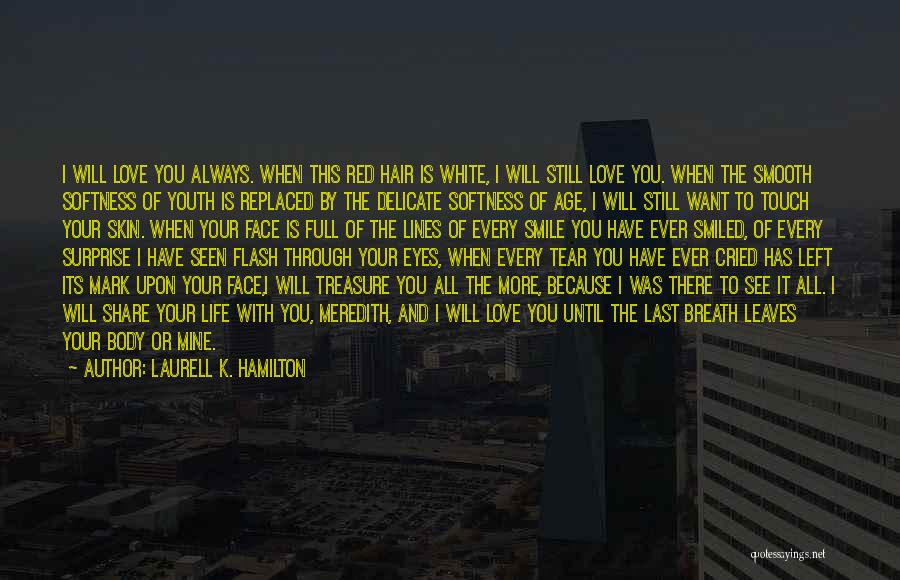 Treasure And Love Quotes By Laurell K. Hamilton