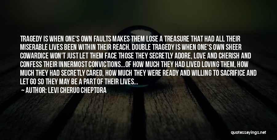 Treasure And Love Quotes By Levi Cheruo Cheptora
