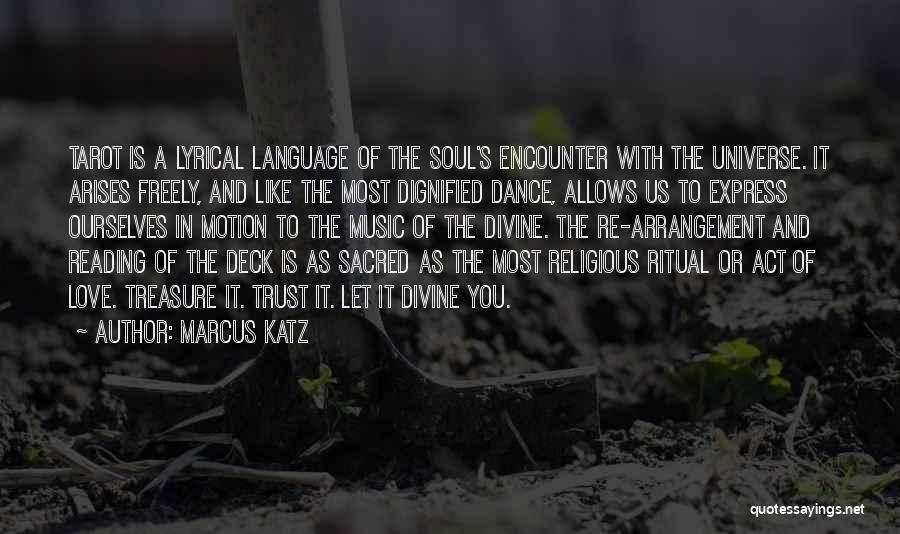 Treasure And Love Quotes By Marcus Katz