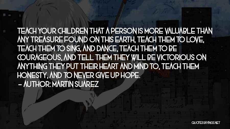 Treasure And Love Quotes By Martin Suarez
